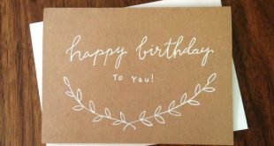 This simple but pretty birthday card is written with white ink on a kraft paper ...